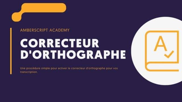 Comment activer le correcteur orthographique lors de l'édition de transcriptions en ligne ?