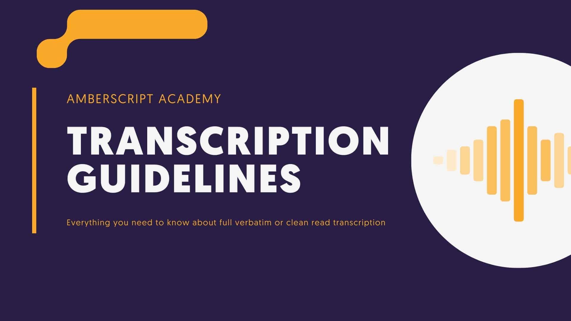 Amberscript Academy Transcription Guidelines