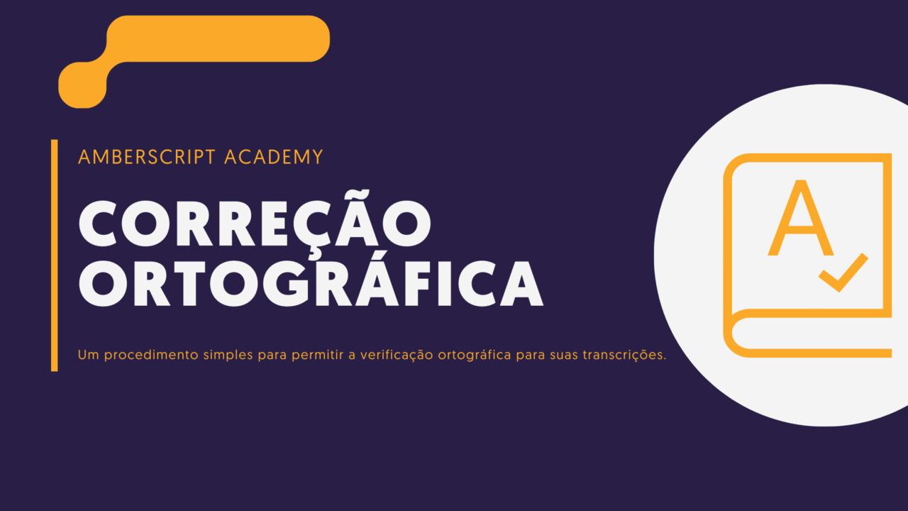 Como ativar o corretor ortográfico durante a edição de transcrições on-line?